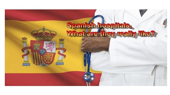 Spanish hospitals, What are they really like?